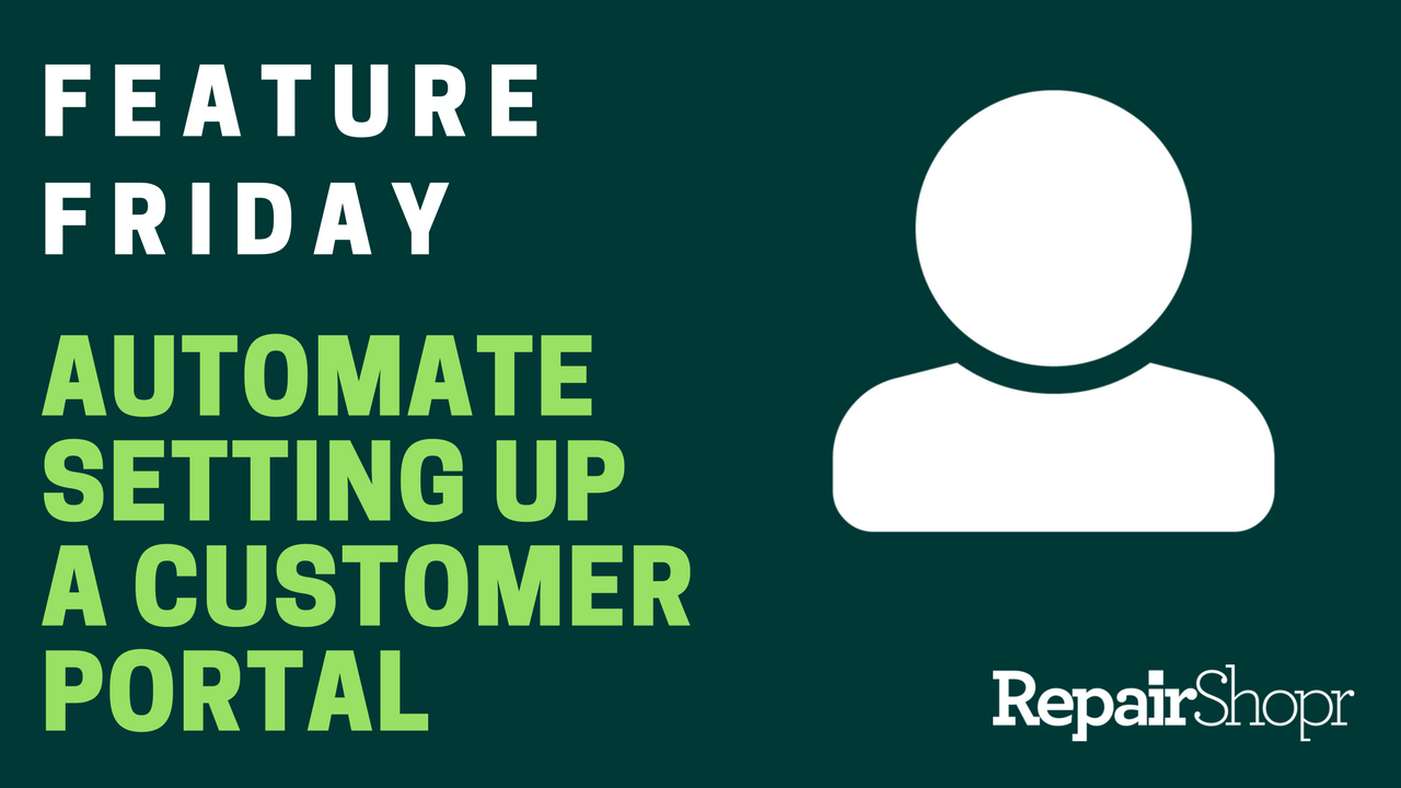 Feature Friday – Automate Setting up a Customer Portal User