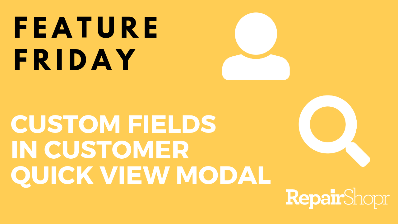 Feature Friday – Custom Fields Added to Customer Quick View Modal!