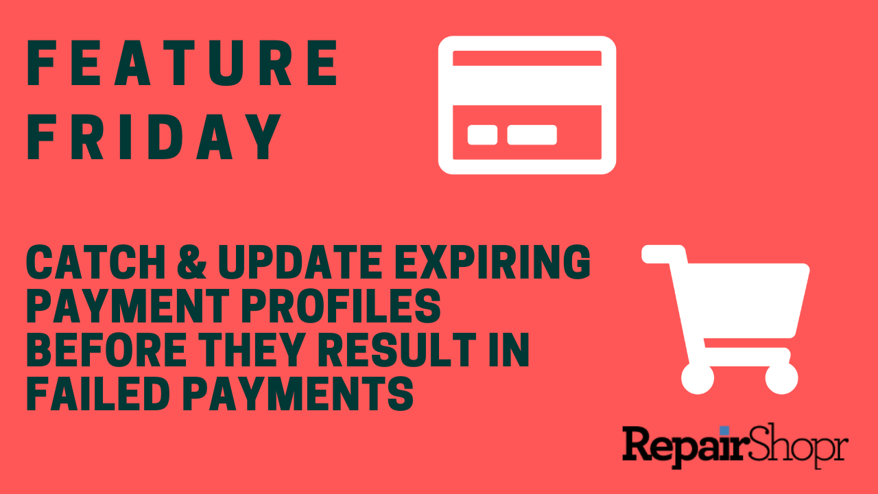 Feature Friday – Newly Added Expiring Payment Profile Reminder Emails & Notifications