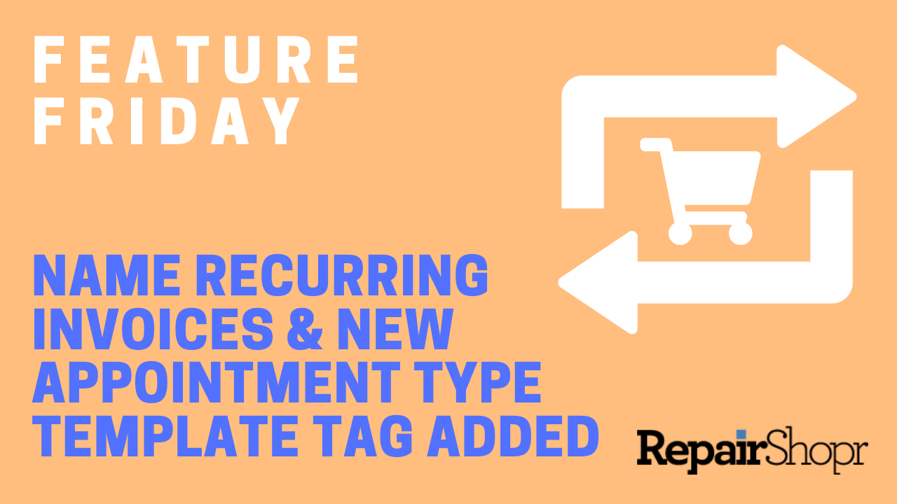 Feature Friday – Name Recurring Invoices & New Appointment Template Tag