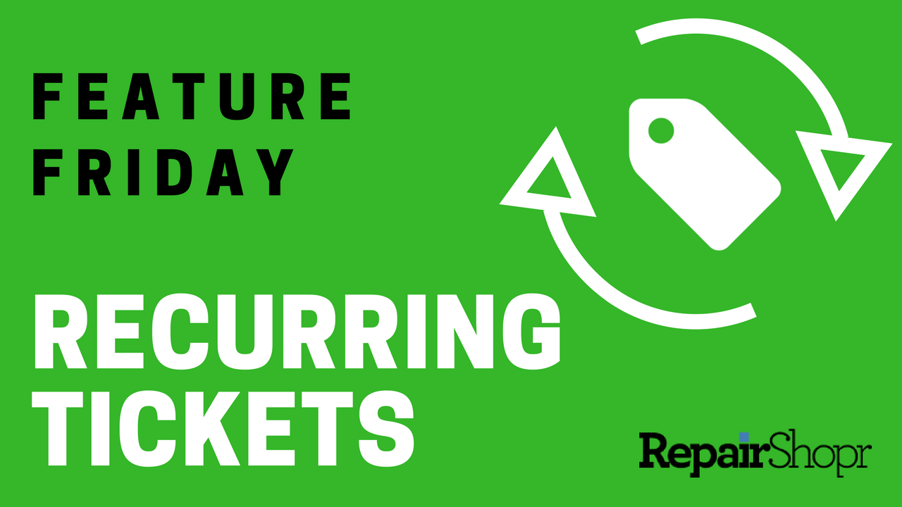Feature Friday – Recurring Tickets