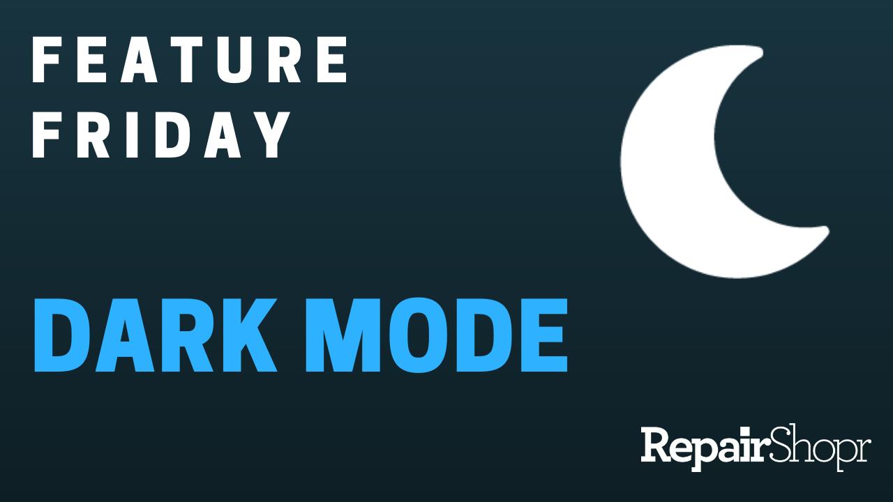 Feature Friday – Dark Mode