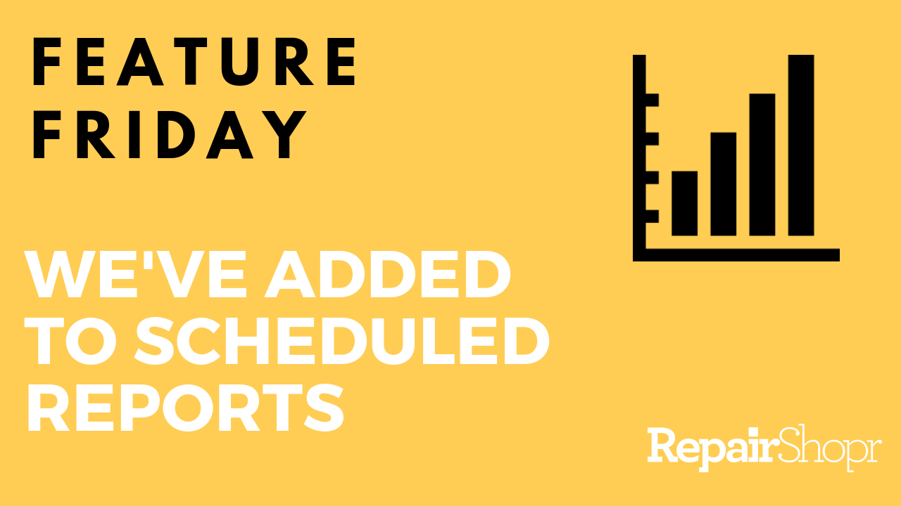 Feature Friday – New Reports Added to Scheduled Reports