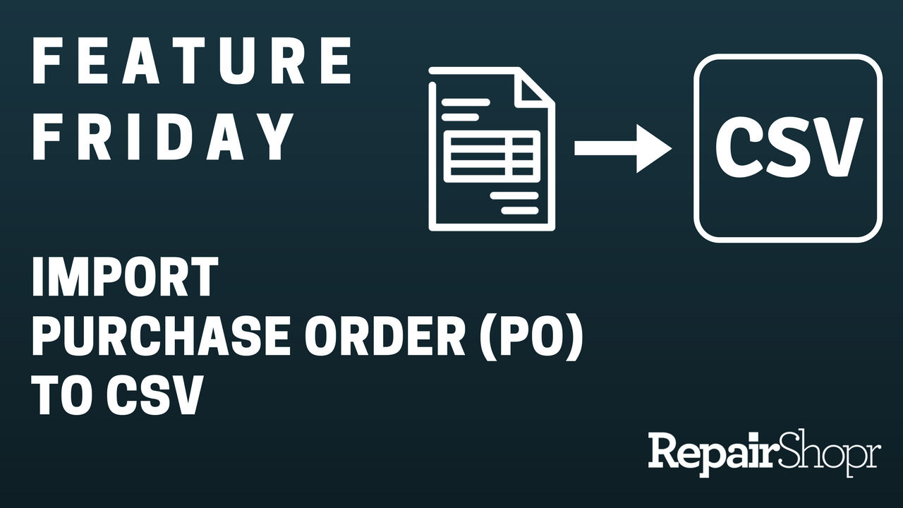 Feature Friday – Import Purchase Order (PO) to CSV