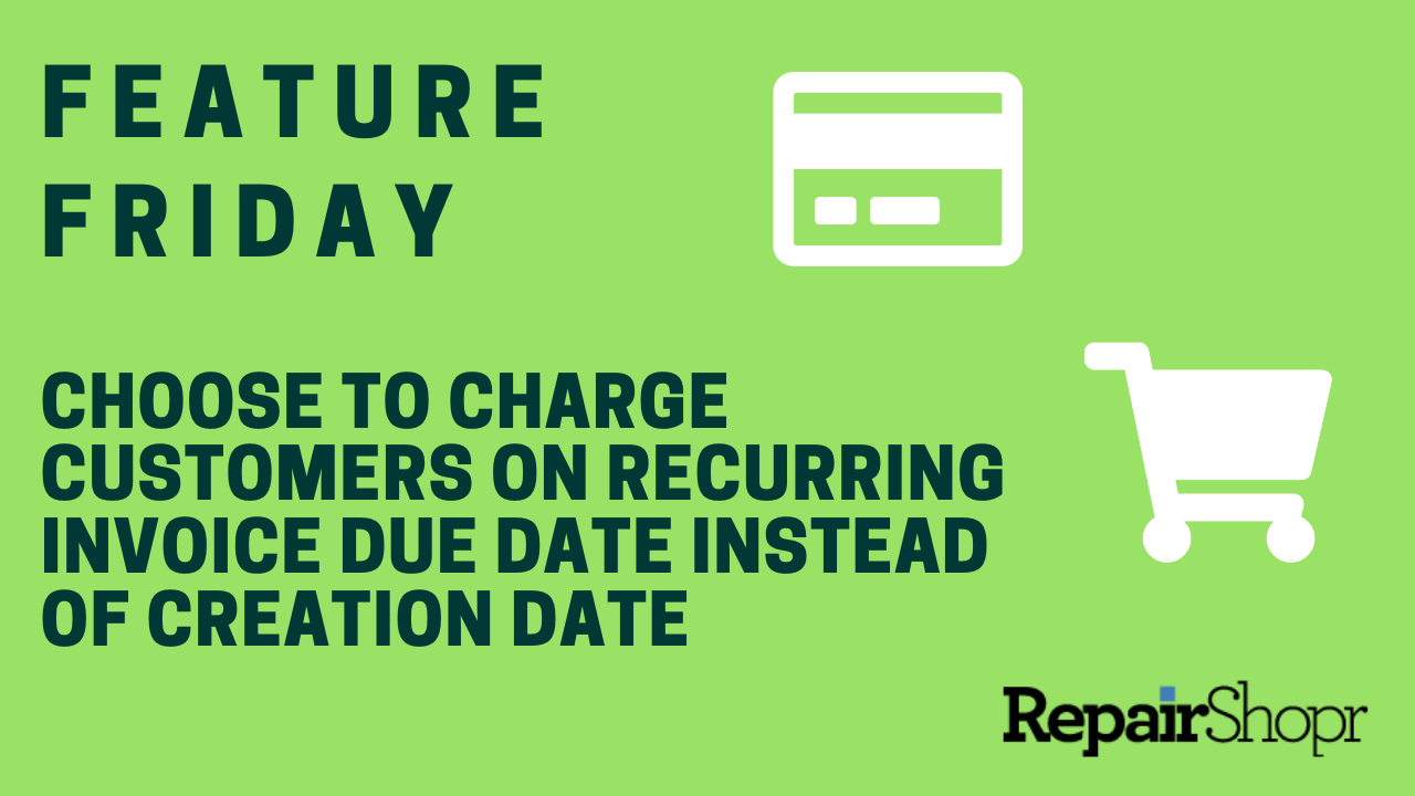 Feature Friday – Recurring Invoices Can Now be Charged on Invoice Due Date