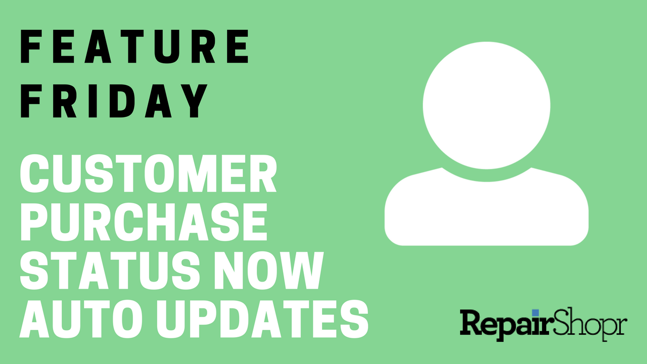 Feature Friday – Customer Purchase Status Now Auto Updates!