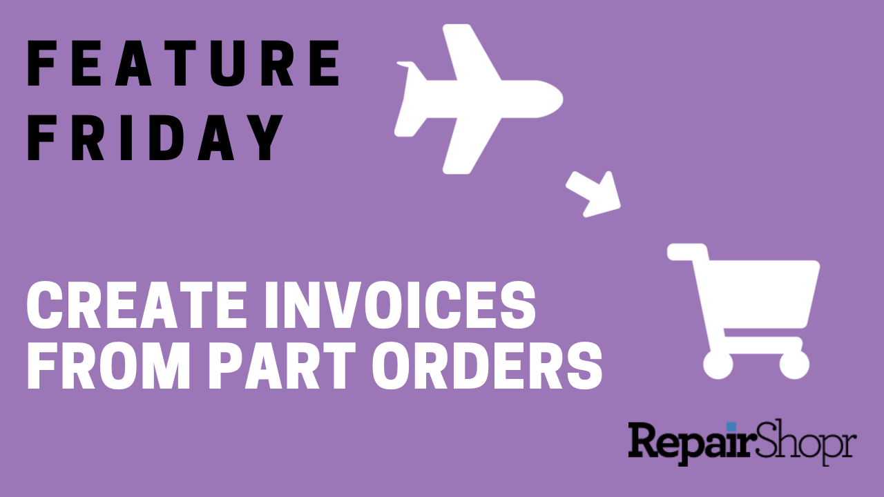 Feature Friday – Generate Invoices Directly From Part Orders