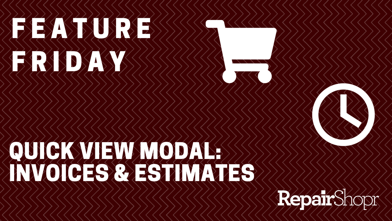 Feature Friday – Quick View Modal Added to Invoices & Estimates
