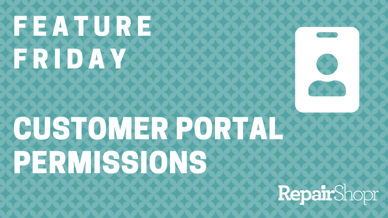 Feature Friday – We Now Have Customer Portal User Groups (Permissions)!