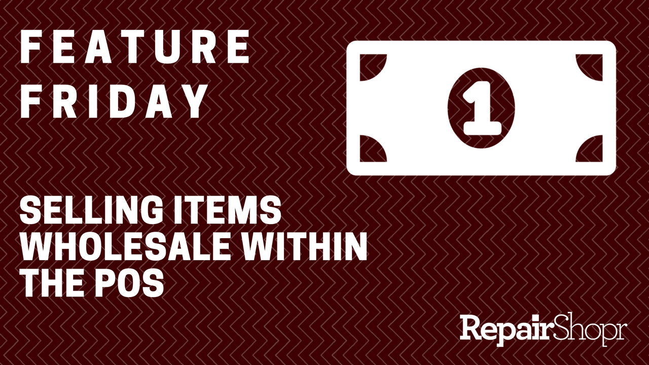 Feature Friday – Selling Items Wholesale Within the POS