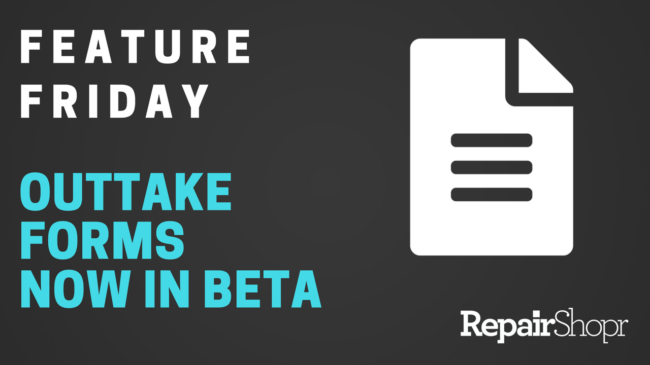 Feature Friday – Outtake Forms are now in Beta!