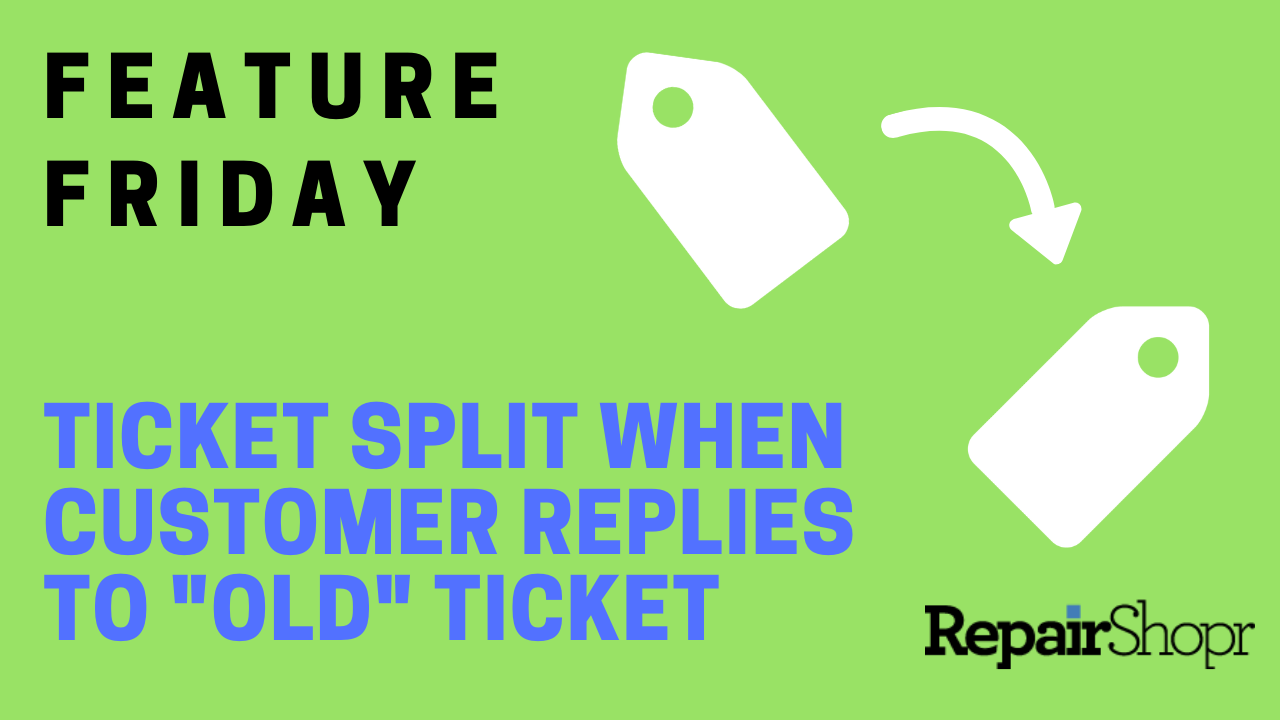 Ticket Splits Upon Customer Reply to Resolved Ticket after Certain Amount of Days