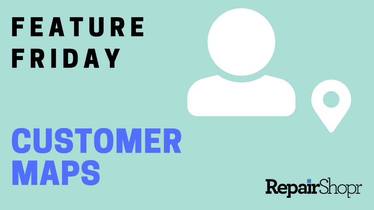 Feature Friday – Customer Maps