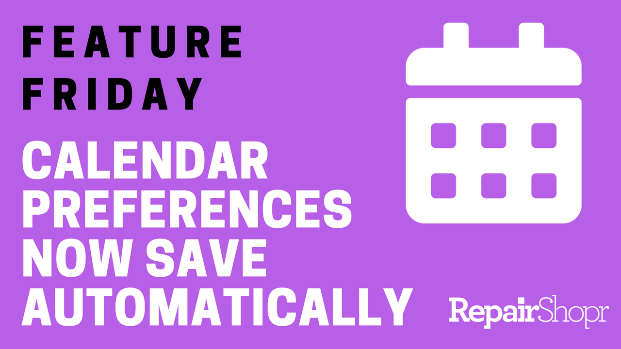 Feature Friday – Calendar View Preferences Now Save Automatically!