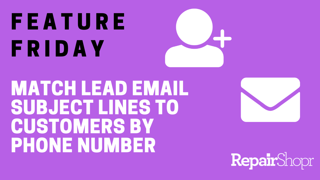 Match Inbound Leads w/ Existing Customers by Checking Phone Number in Subject Line