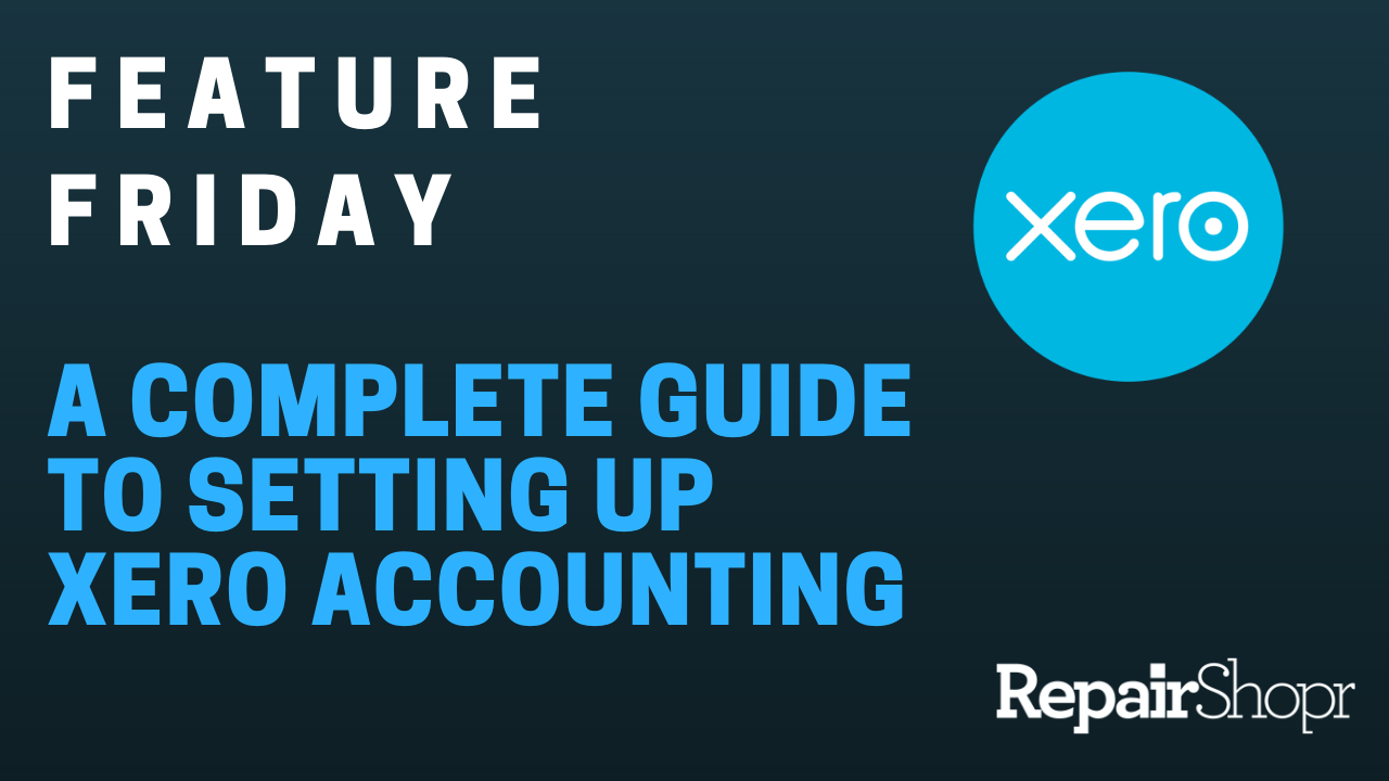 Feature Friday – Xero Accounting Setup Guide