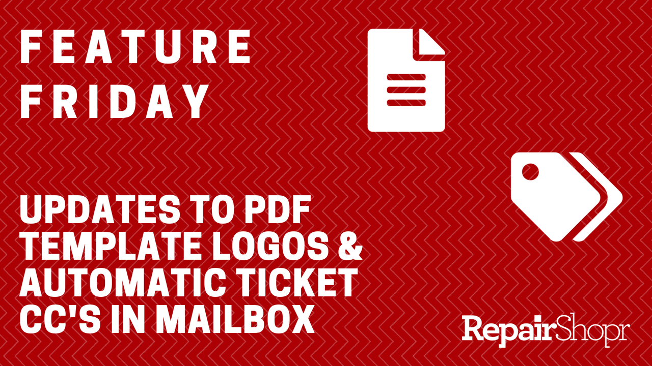 Feature Friday – Updates to PDF Template Logo Resolutions & Ticket CC Capabilities!