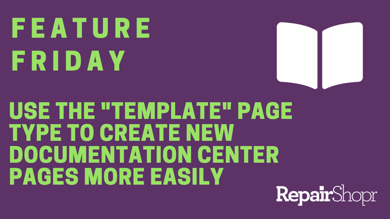 "Feature Friday – New ""Template"" Page Type Within Documentation Center"