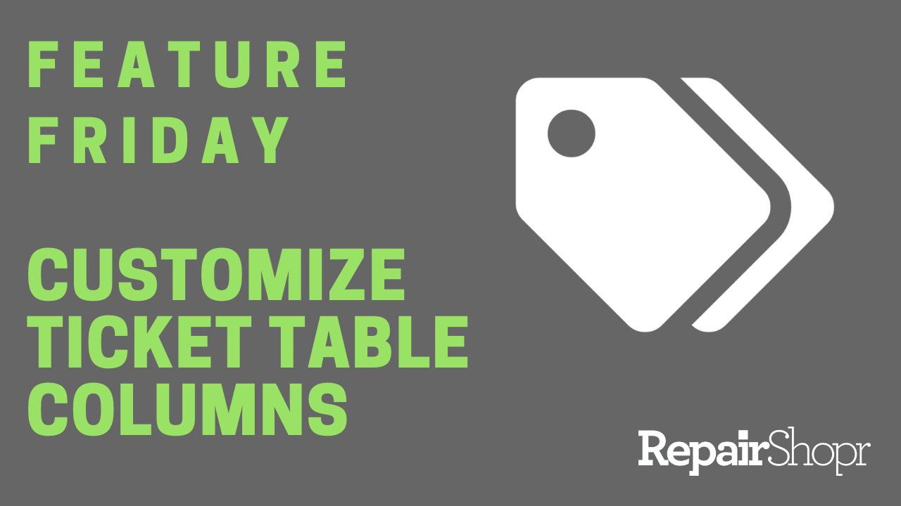 Feature Friday – Ticket Table Columns Can Now Be Customized!