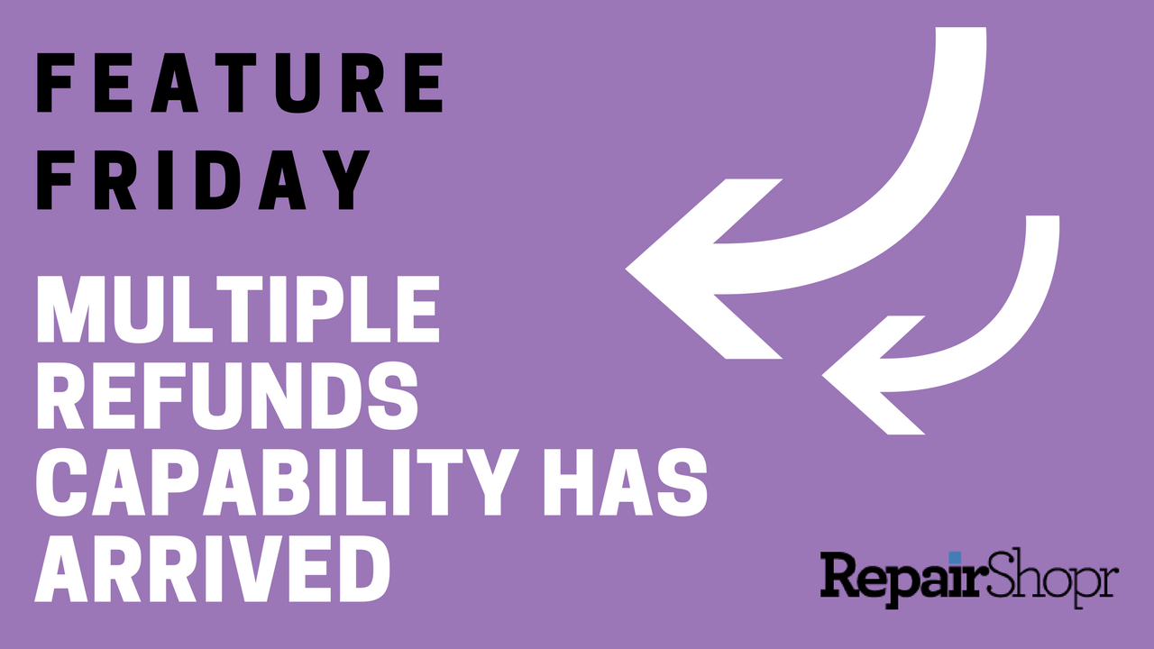 Feature Friday – Multiple Refunds Capability Has Arrived!