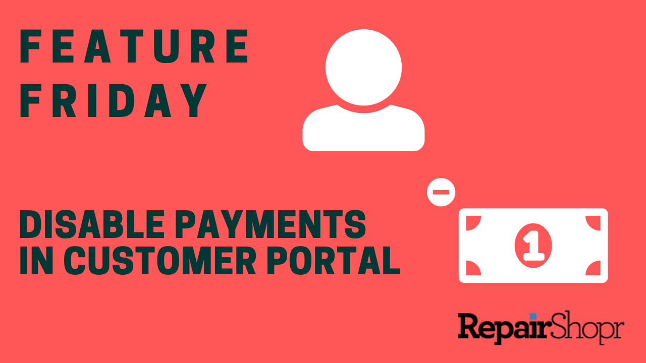 Feature Friday – Disable Customer Portal Payments!