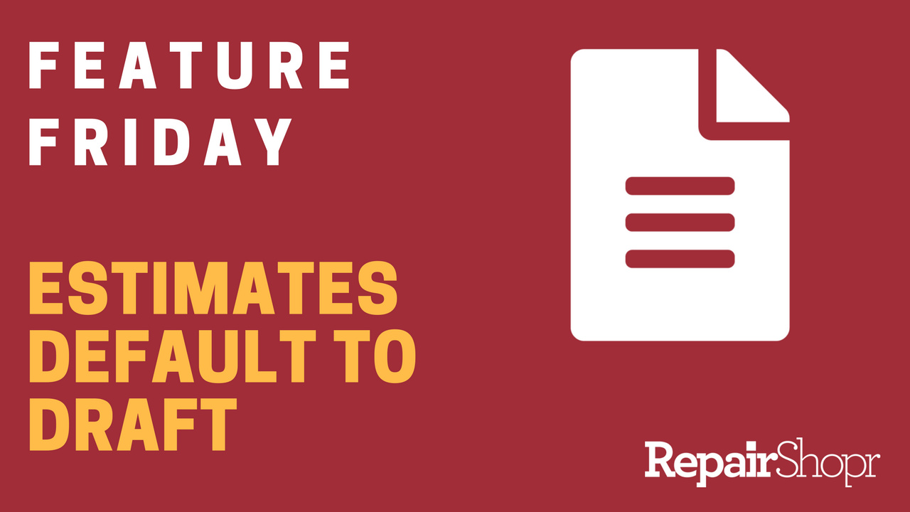 Feature Friday – Estimates Default to Draft