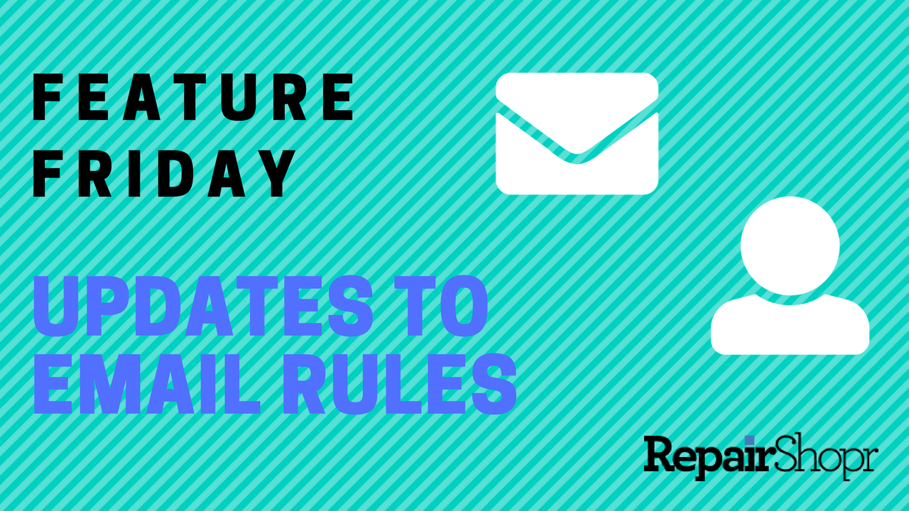 Feature Friday – New Ways to Manage Customer Email Rules