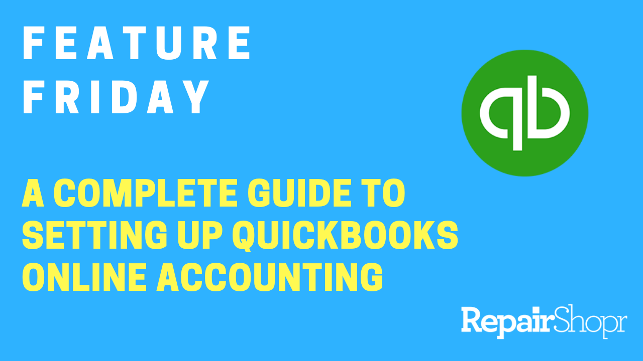 Feature Friday – A Complete Guide to Setting Up the QuickBooks Online Integration