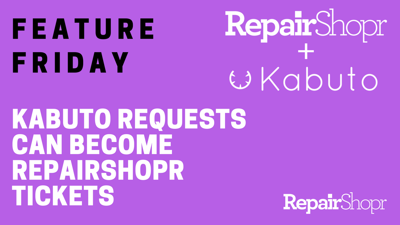 Feature Friday – Kabuto Requests to RepairShopr Tickets