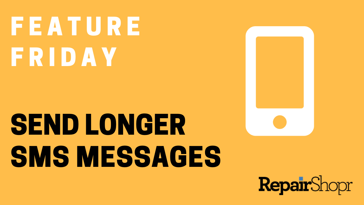 Feature Friday – You Can Now Send Longer SMS Messages