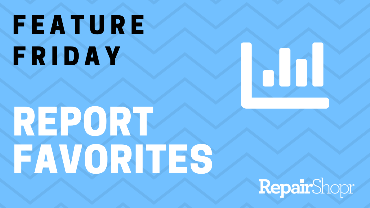 Feature Friday – Report Favorites Feature Added to Reports Module