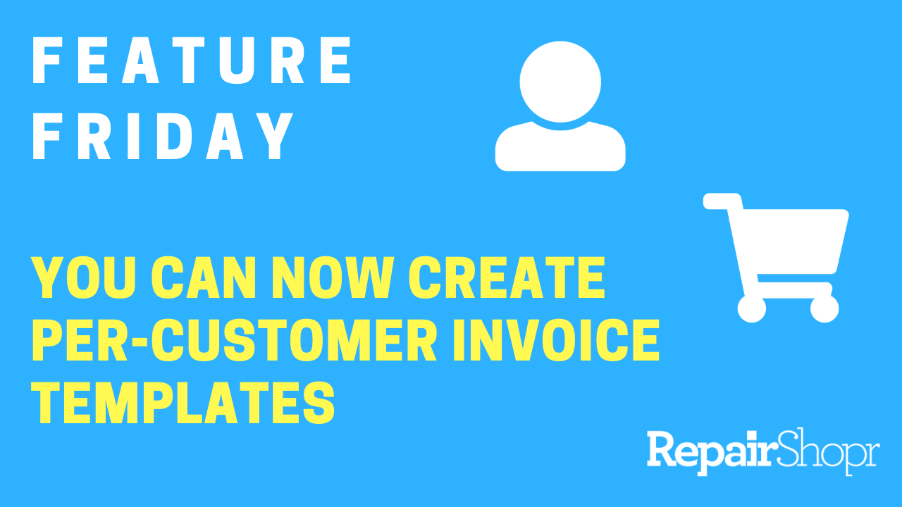 Feature Friday – Per-Customer Invoice Templates