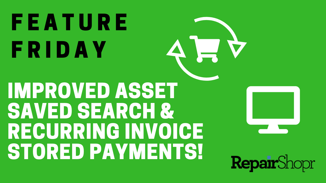 Feature Friday – Improved Asset Saved Search & Stored Payments Update!