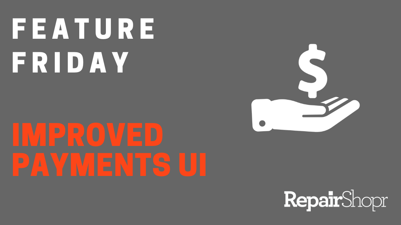 Feature Friday – Improved Payments User Interface