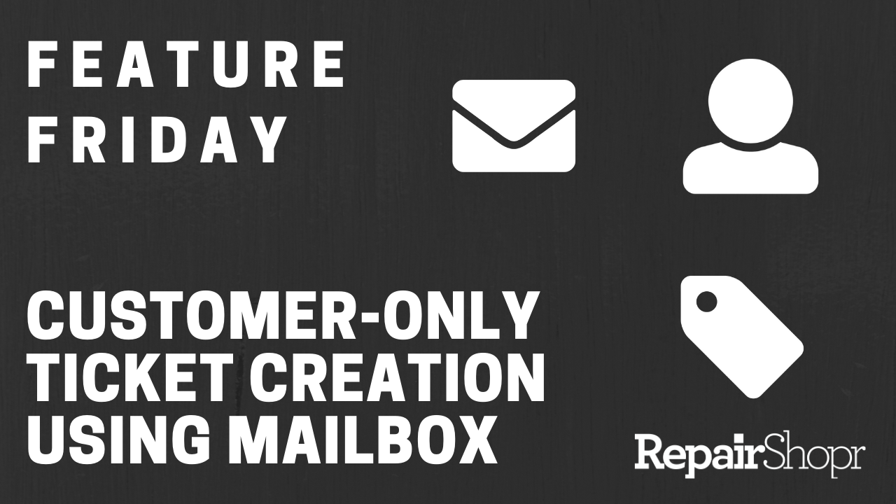 Feature Friday – Create Tickets via Mailbox Only When Customer Exists