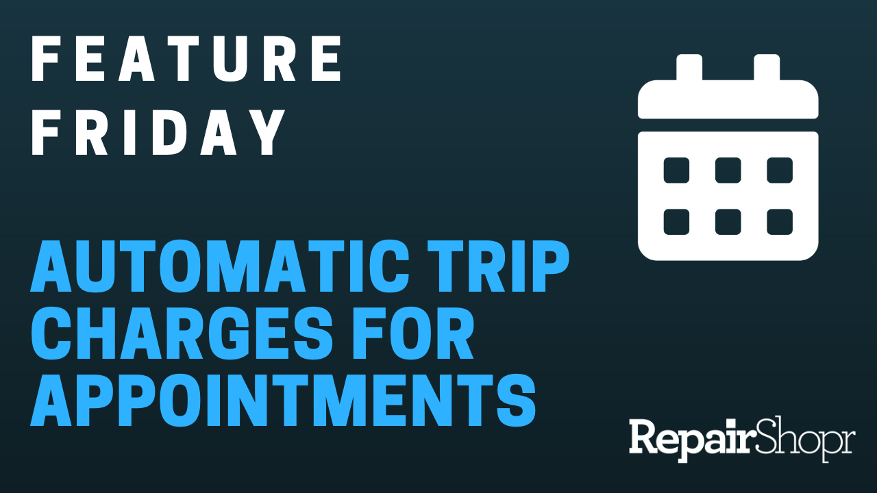 Feature Friday – Automatic Trip Charges for Appointments