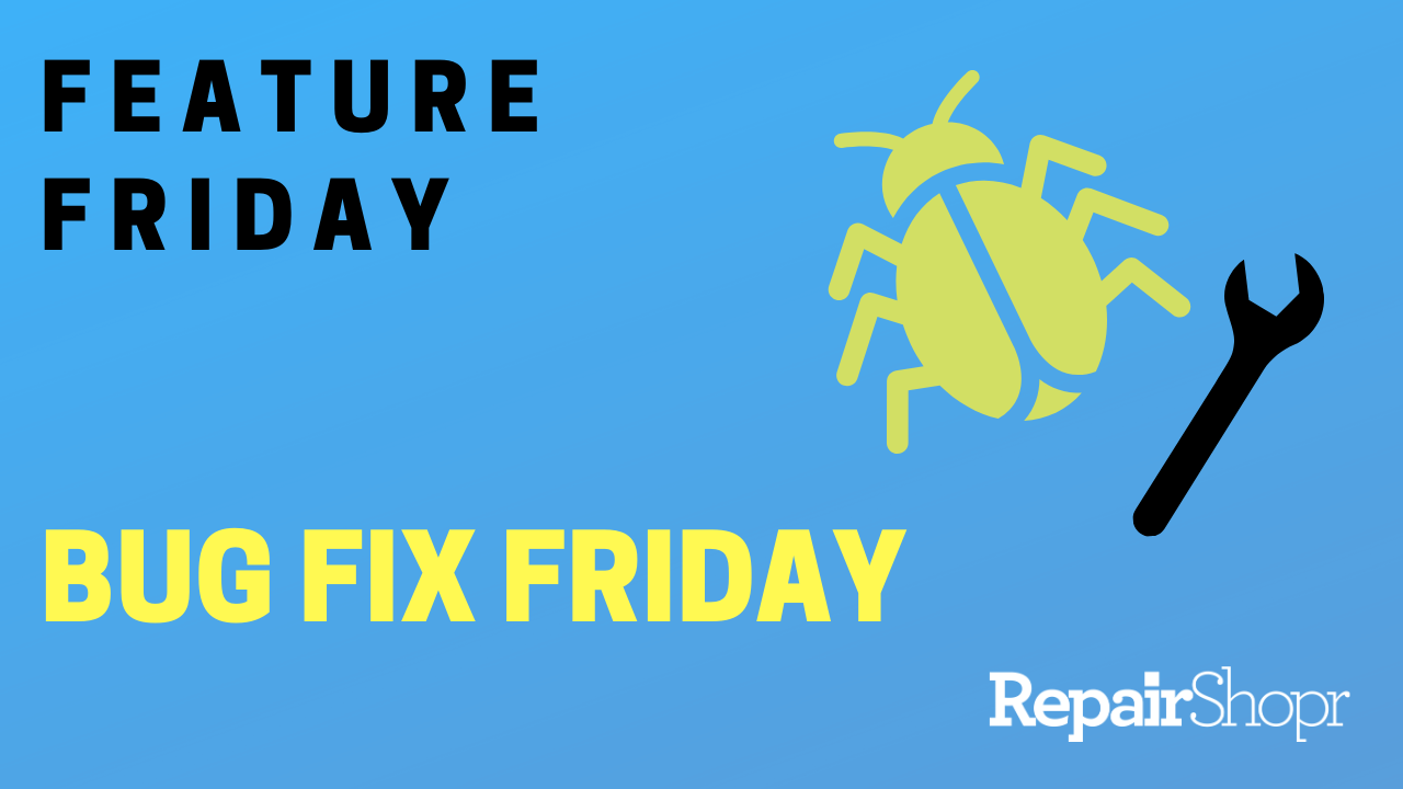 Feature Friday – Bug Fix Edition