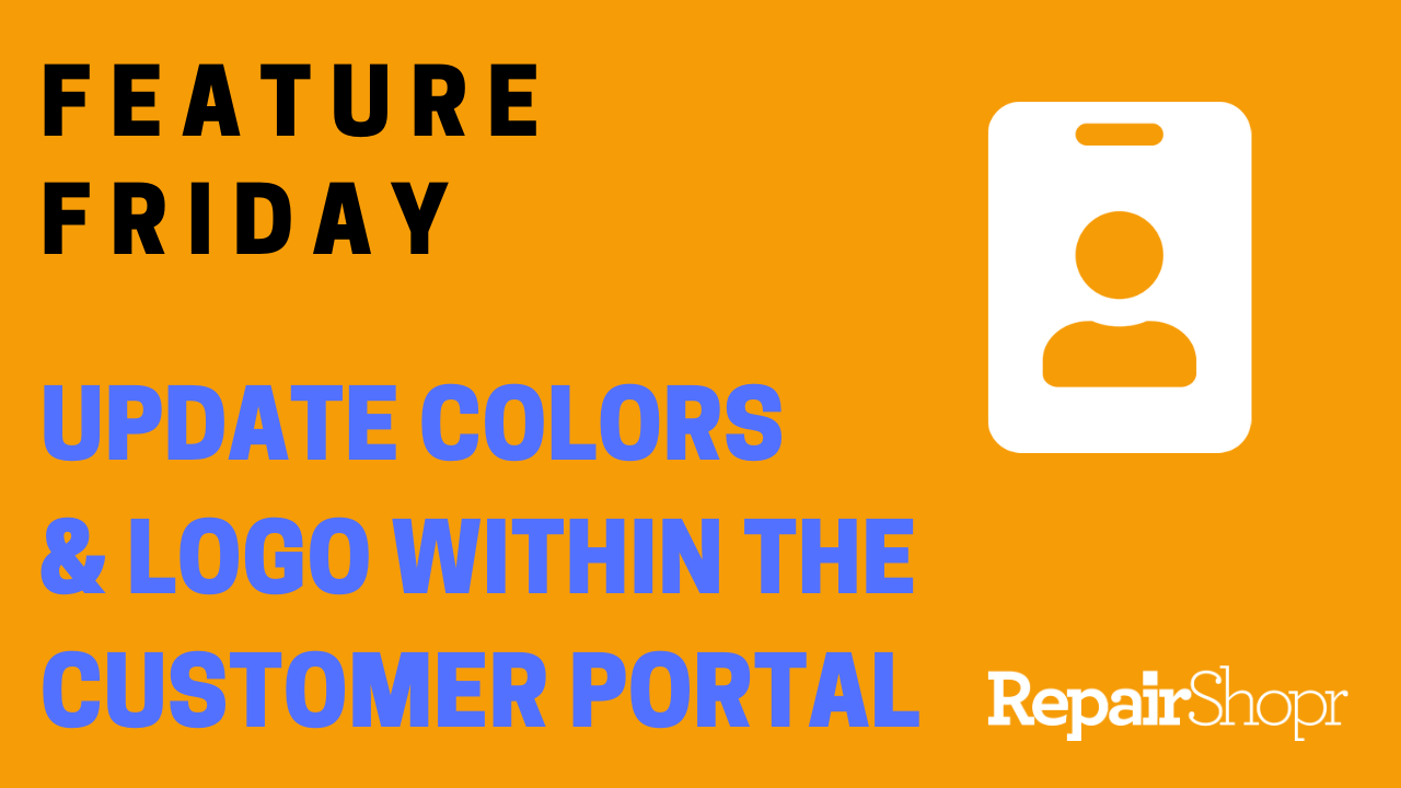 Feature Friday – Change Color & Logo Added to the Customer Portal!