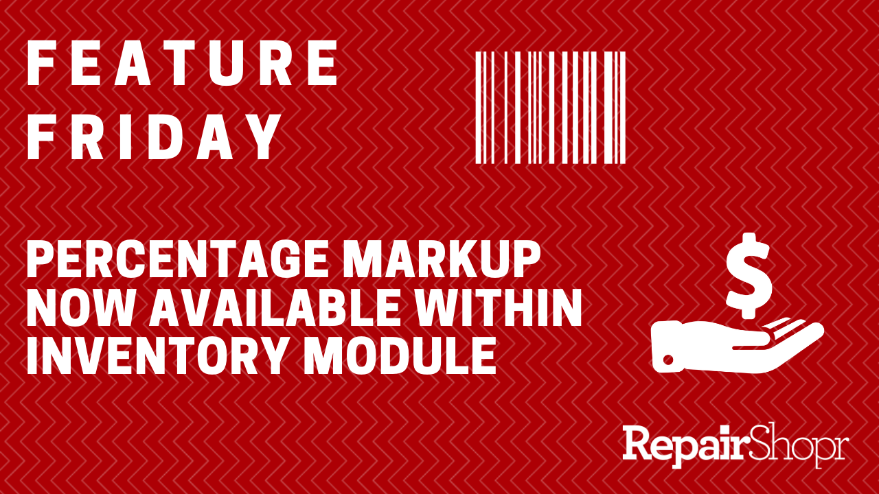 Feature Friday – Percentage Markup Available within Inventory Module