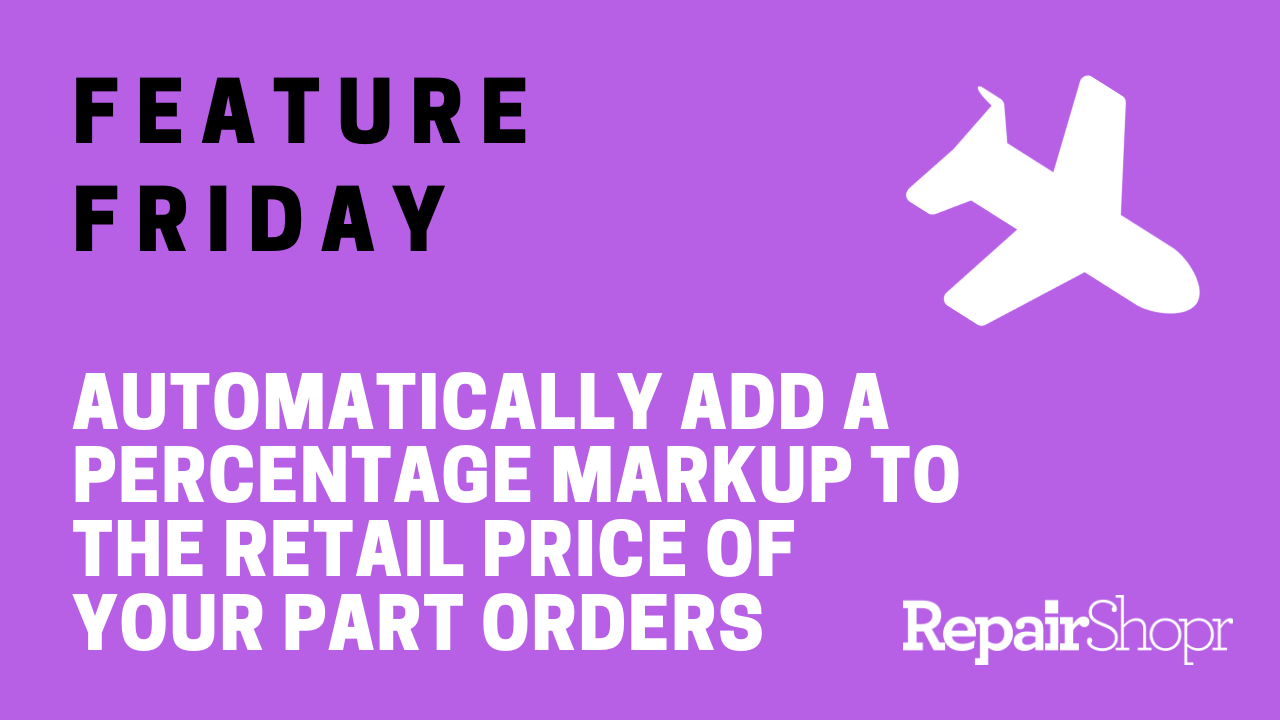Feature Friday (on a Tuesday!) – Percentage Markups on Parts Now Available