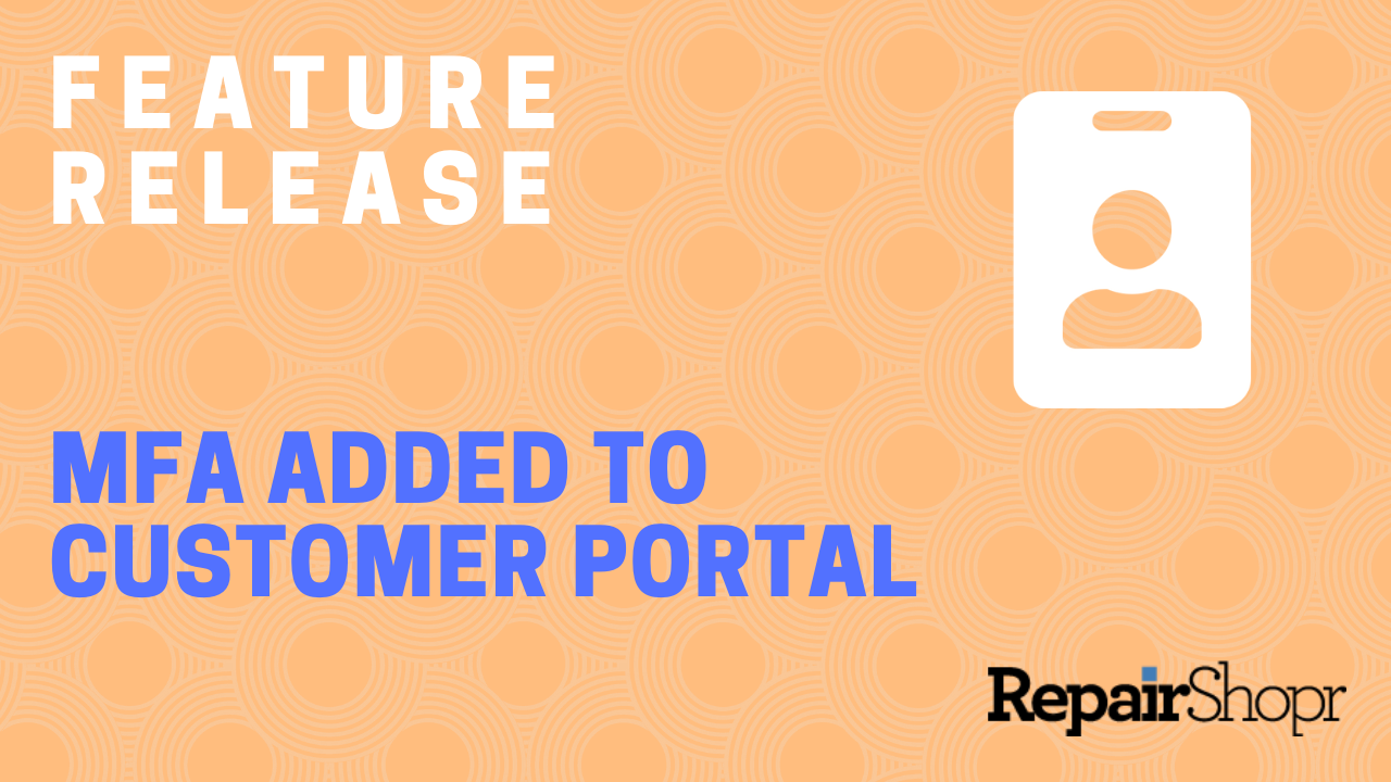 Feature Release – We Added MFA to the Customer Portal