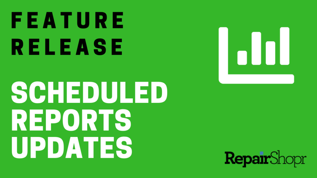 Feature Release – Scheduled Reports Updates