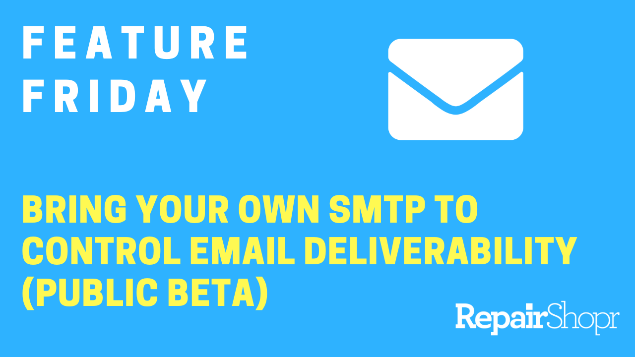 Feature Friday – Bring Your Own SMTP is Now Live for All Users!