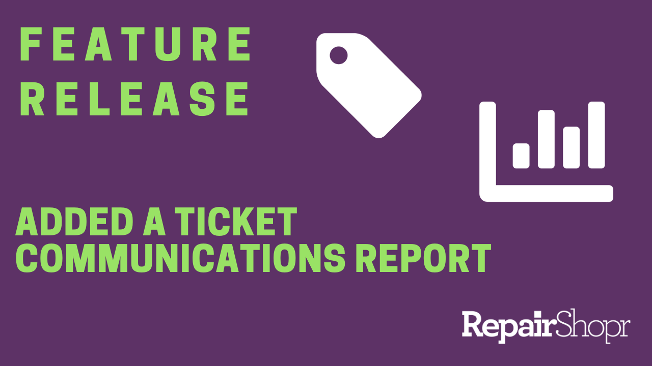 Feature Release- New Ticket Communication Report Available
