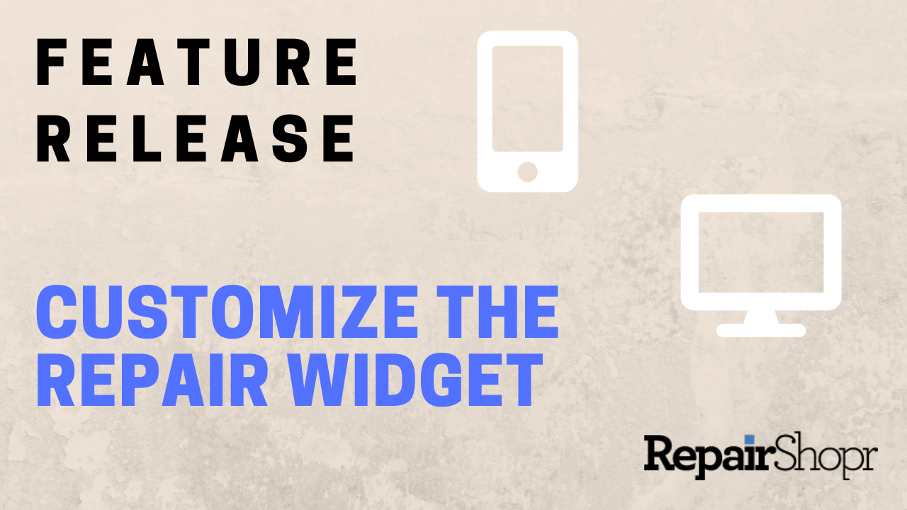 Feature Release – Customize the Device Repair Widget (Colors & More!)