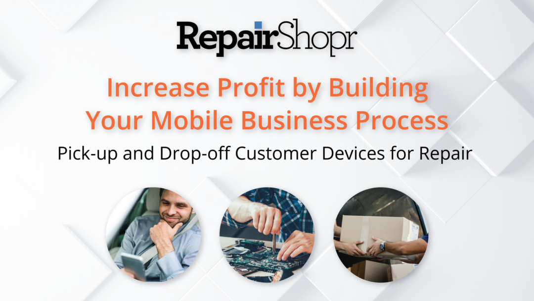 Use Our New Mobile Repair Guide to Build More Revenue